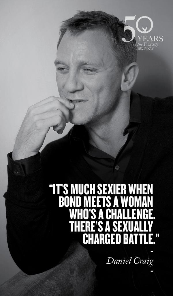 James Bond Quotes 50 Years Of The Playboy Interview Daniel Craig  James Bond .