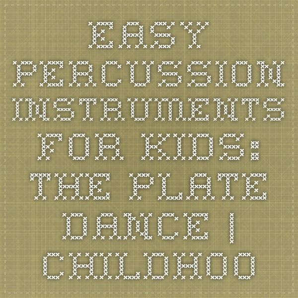 Easy Percussion Instruments for Kids: The Plate Dance | Childhood101
