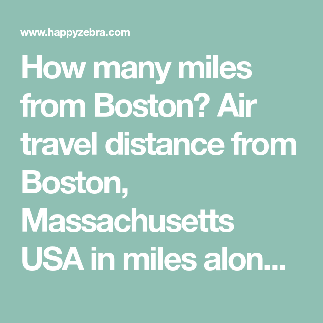 How Many Miles From >> How Many Miles From Boston Air Travel Distance From Boston