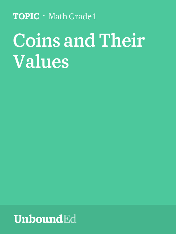 (M6 Topic E) Students identify and use coins based on their image, name, and/or value.
