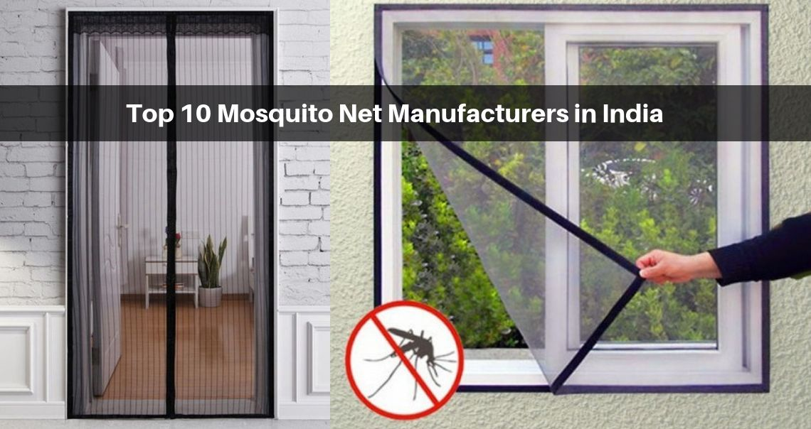 Top 10 Mosquito Net Manufacturers In India Updated List