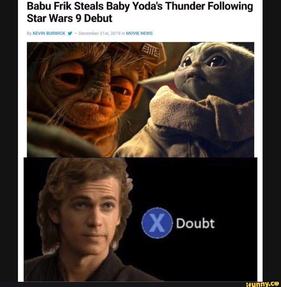 Babu Frik Steals Baby Yoda S Thunder Following Star Wars 9 Debut Ifunny Funny Star Wars Memes Star Wars Memes Star Wars