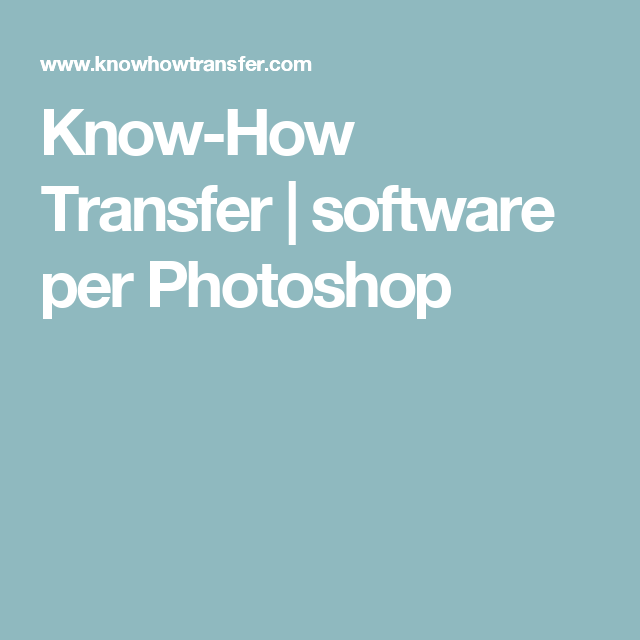 Know-How Transfer | software per Photoshop