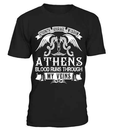 "# ATHENS - Blood Name Shirts .    Strength Courage Wisdom ATHENS Blood Runs Through My Veins Name ShirtsSpecial Offer, not available anywhere else!Available in a variety of styles and colorsBuy yours now before it is too late! Secured payment via Visa / Mastercard / Amex / PayPal / iDeal How to place an order  Choose the model from the drop-down menu Click on ""Buy it now"" Choose the size and the quantity Add your delivery address and bank details And that's it!"