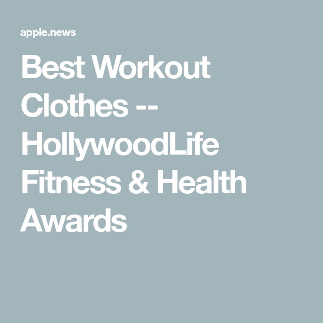 Best Workout Clothes -- HollywoodLife Fitness & Health Awards