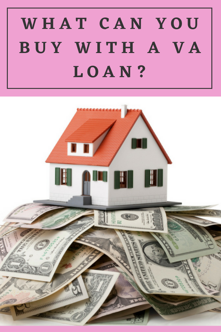 What Can You Buy With A Va Loan In 2020 Va Loan Loan Home Loans