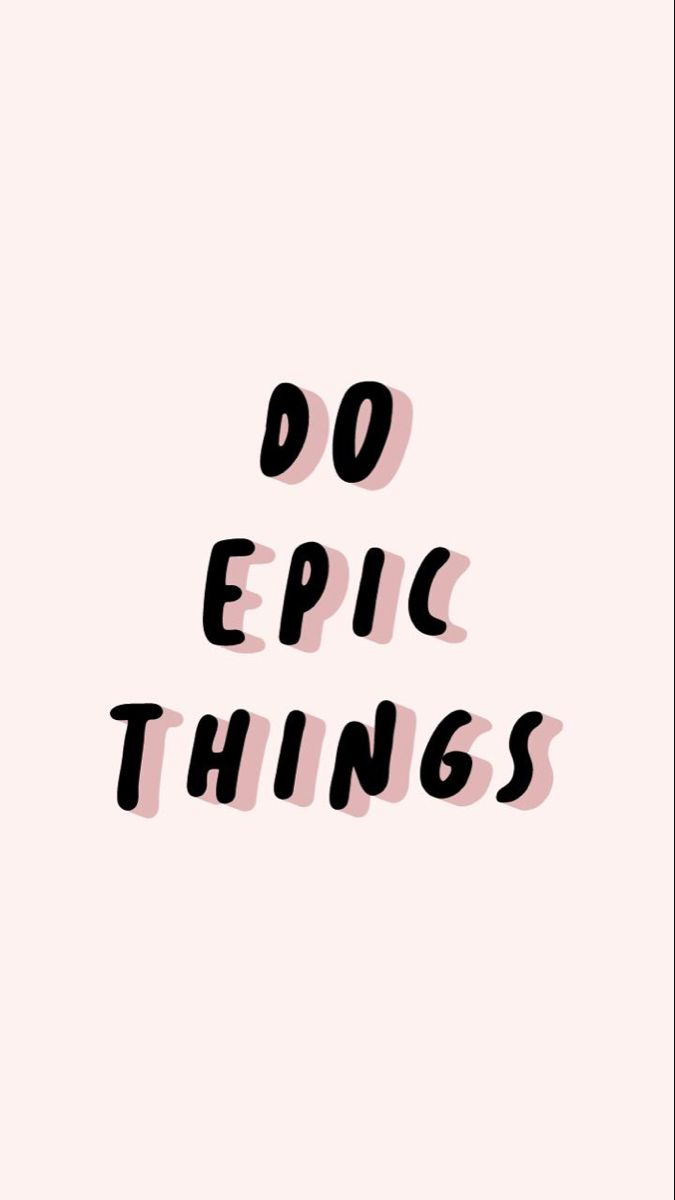 Do epic things!