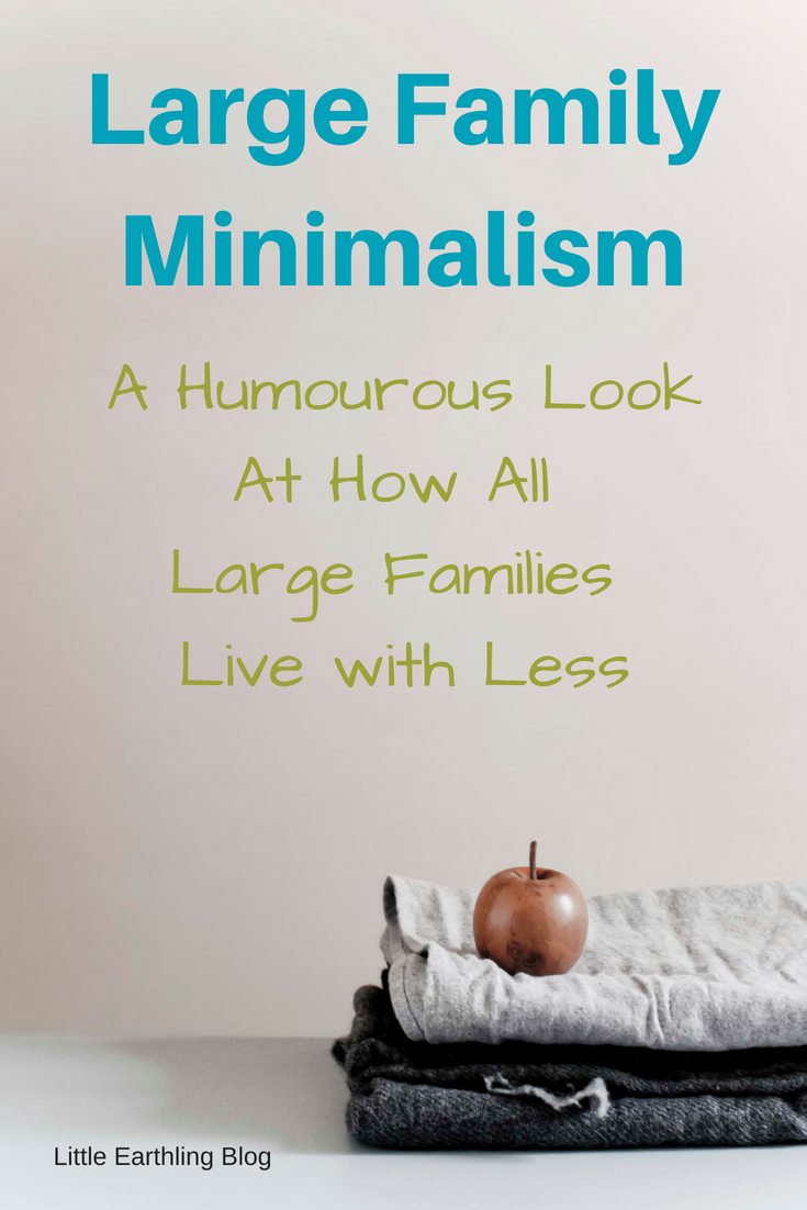 Large Family Minimalist How We Live With Less Large Families