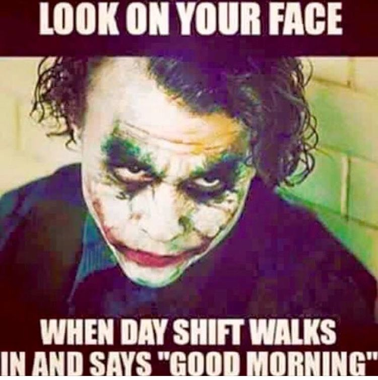 Daily Cop Quotes On Twitter Night Shift Humor Tech Humor Nurse Humor