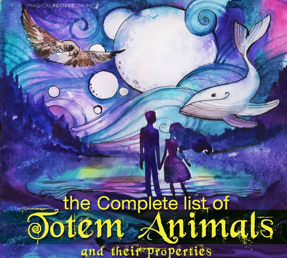 The Complete List Of Animal Totems And Their Meanings Animal Totems List Of Animals Totem