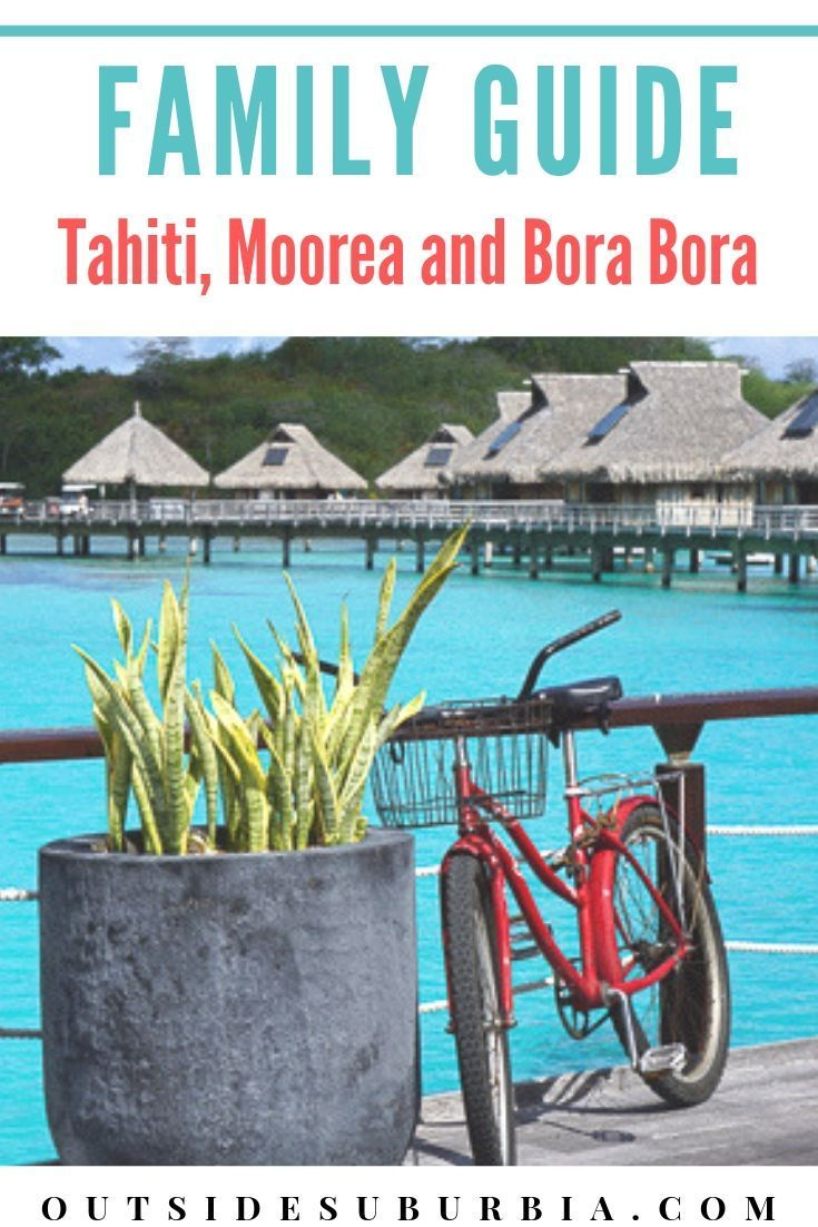 Planning a family beach vacation? Bora Bora is perfect for a familymoon not just a honeymoon. See our family guide... #FrenchPolynesia #BoraBoraWithKids #MooreaWithKids #Familytravel #OutsideSuburbia#familytraveladventures #beachvacations #familytraveltips