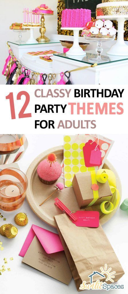 Photo of 12 Classy Adult Birthday Party Themes – Sunlit Spaces | DIY home decorations, holidays and mo…