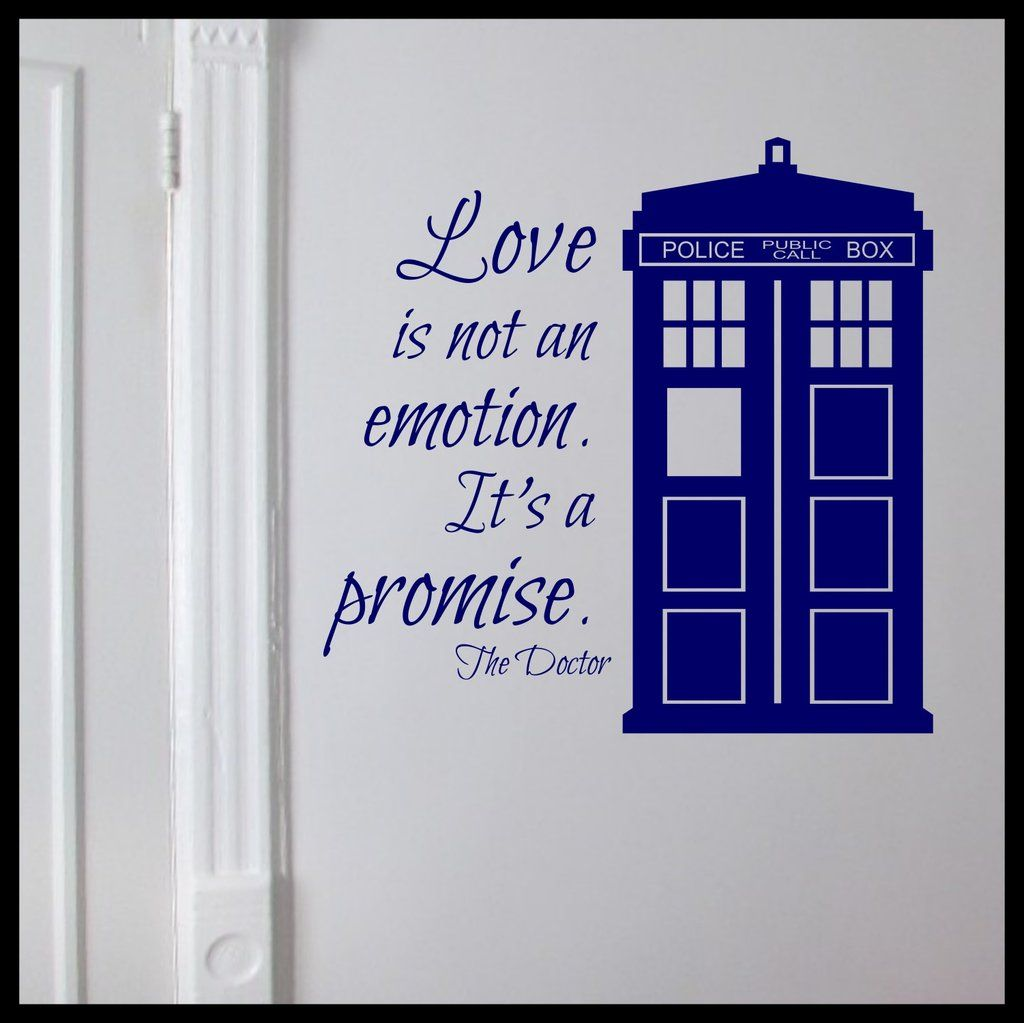 Love Is Not An Emotion Itu0027s A Promise, Inspired By Doctor Who, TARDIS, Vinyl  Wall Decal