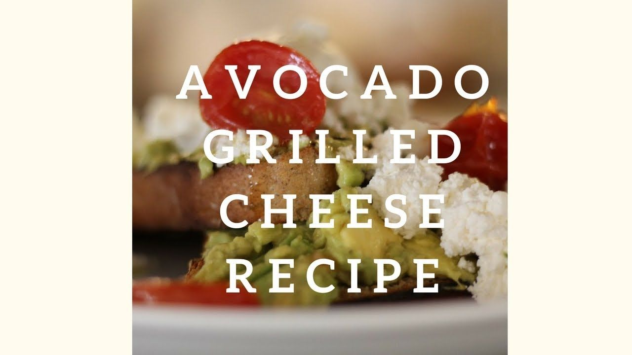 Avocado Grilled Cheese Recipe Grilled cheese recipes