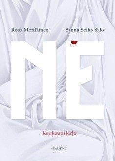 Ne : kuukautiskirja / Meriläinen, Rosa ; Seiko Salo, Sanna