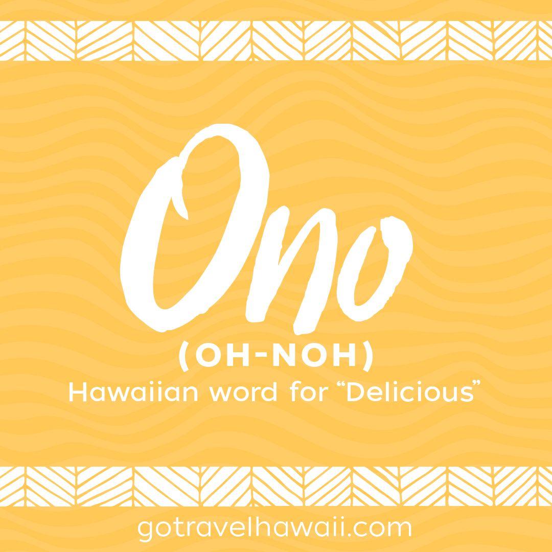 Ono Hawaiian Word Delicious Hawaiian Words In 2018 Pinterest