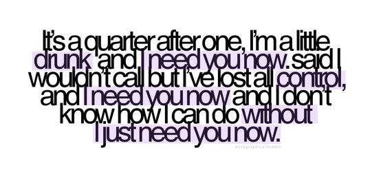 Lady Antebellum - Need you Now | Song quotes, Favorite
