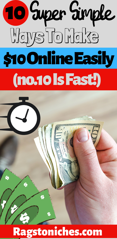 10 Easy Ways To Make 10 Online Rags To Niche Make Money Fast Online Way To Make Money Making Extra Cash