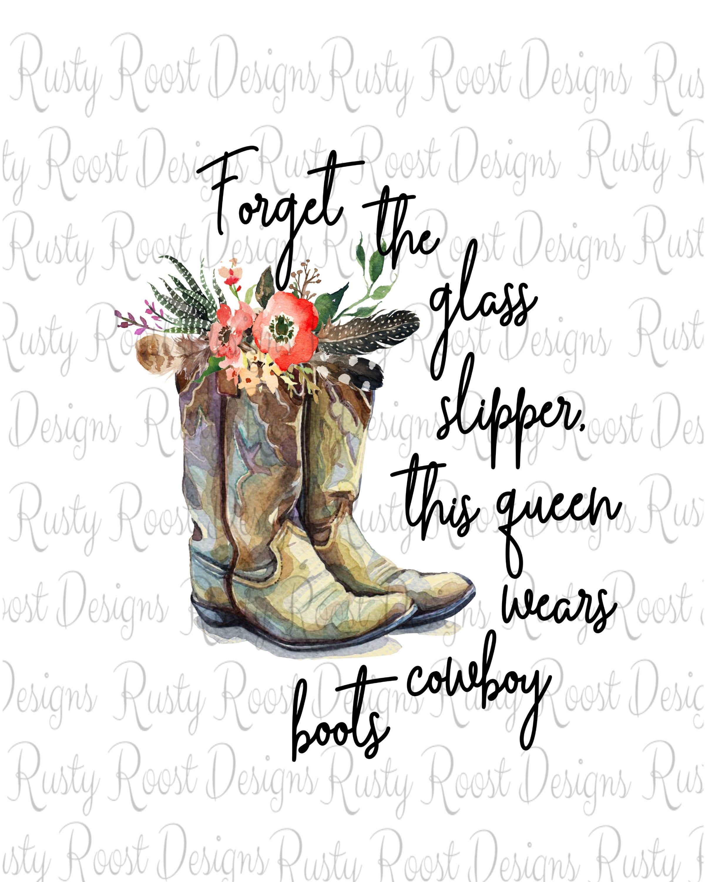 Cowgirl Boots Png Forget The Glass Slipper Boots Sublimation Etsy In 2021 Country Girl Quotes Country Girl Tattoos Girl Quotes
