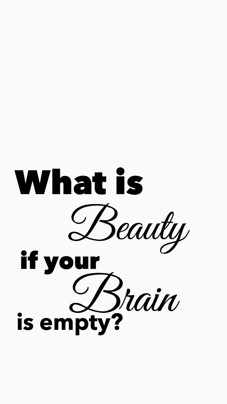 Iphone 7 Wallpaper What Is Beauty If Your Brain Is Empty