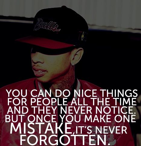 True Real Life Quotes Sayings Mistakes Tyga Rapper Quotes