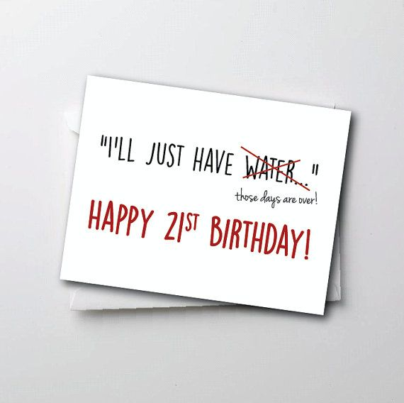 Funny 21st Birthday Card Ill Just Have Water Make Your Loved