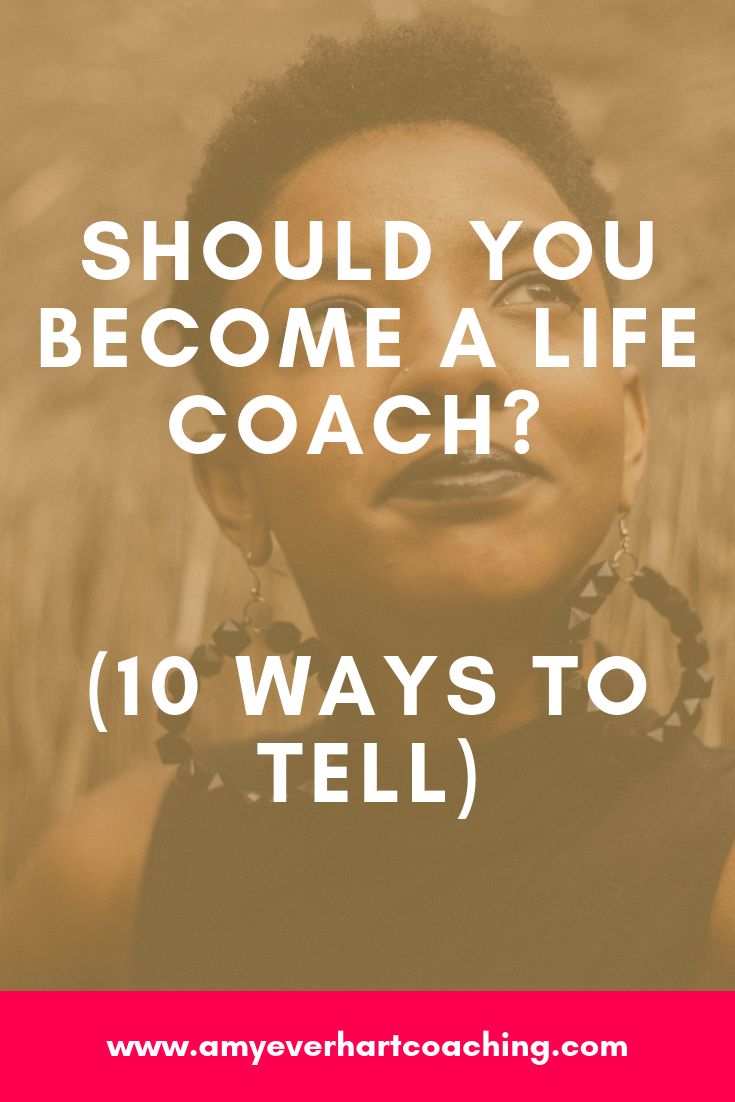 Should You Become a Life Coach (10 ways to tell) | Life ...