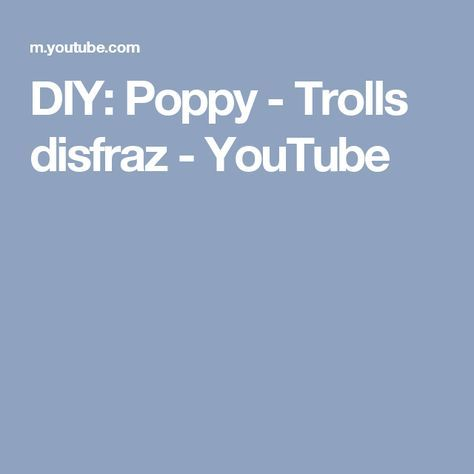 DIY: Poppy - Trolls disfraz - YouTube