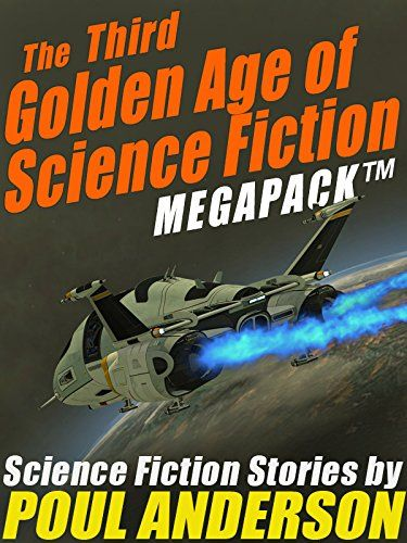 The Third Golden Age of Science Fiction MEGAPACK TM: Poul...