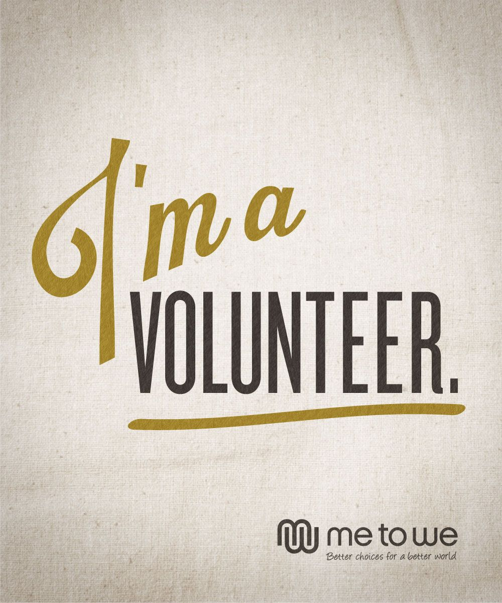 Quotes On Volunteering I'm A Volunteer Me To We  Pinterest
