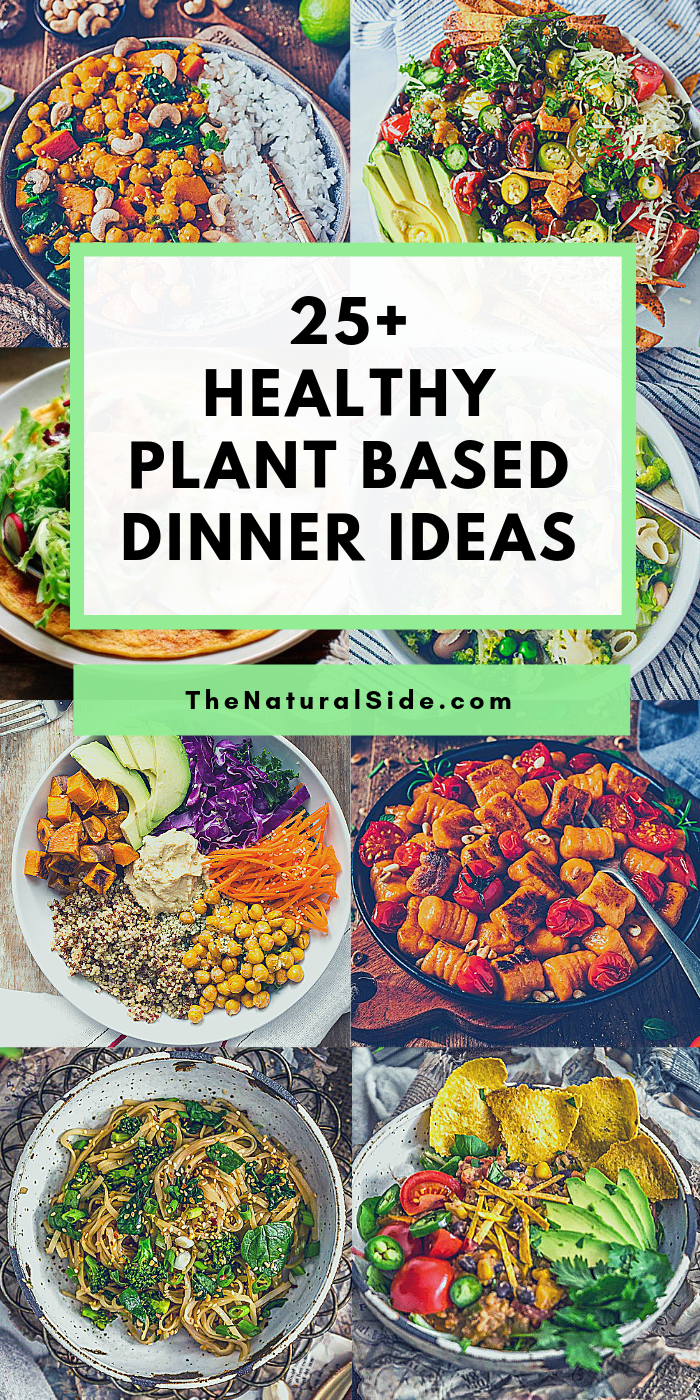 25 Healthy Plant Based Dinner Ideas For Busy Weeknights Plant Based Diet Meal Plan Healthy Vegan Dinner Recipes Healthy Plant Based Recipes