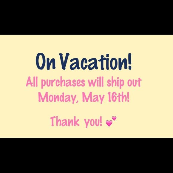 On Vacation!!!! Any items purchased this week will ship out Monday, May 16, 2016! Other