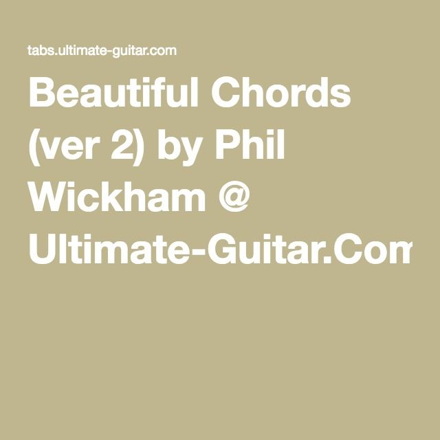 Beautiful Chords Ver 2 By Phil Wickham Ultimate Guitar