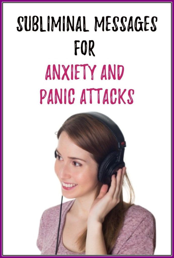 Panic Attack Treatment Without Medication: Subliminal Messages