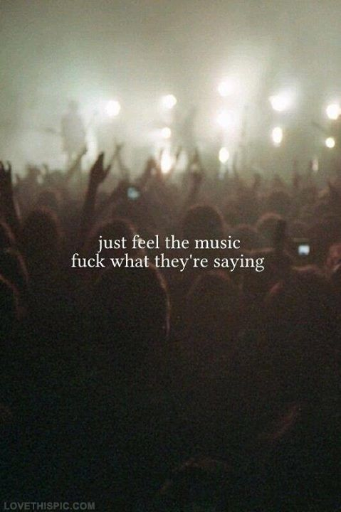 Just Feel The Music Life Quotes Quotes Music Quote Life Life Lessons