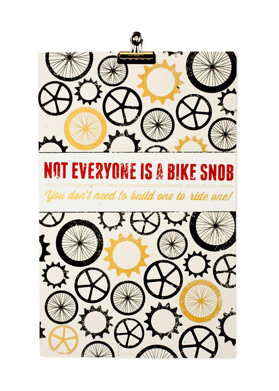 Not Everyone is a Bike Snob. $25.00, via Etsy.
