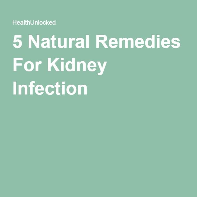 5 Natural Remedies For Kidney Infection