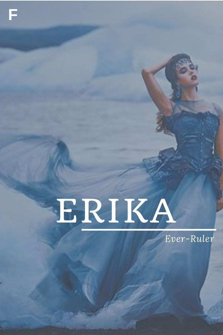 Erika Meaning Ever Ruler Old Norse Scandinavian Names E Baby Girl Names E Ba In 2020 Scandinavian Names E Baby Girl Names Strong Baby Names