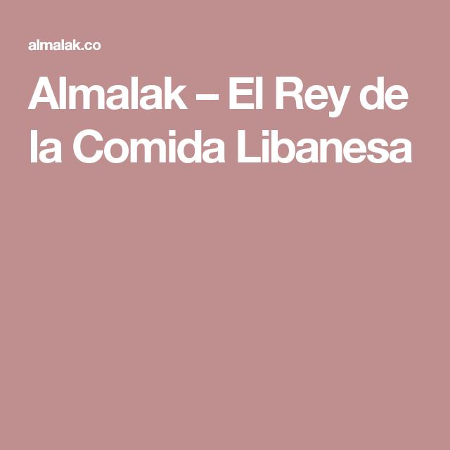 Almalak – El Rey de la Comida Libanesa
