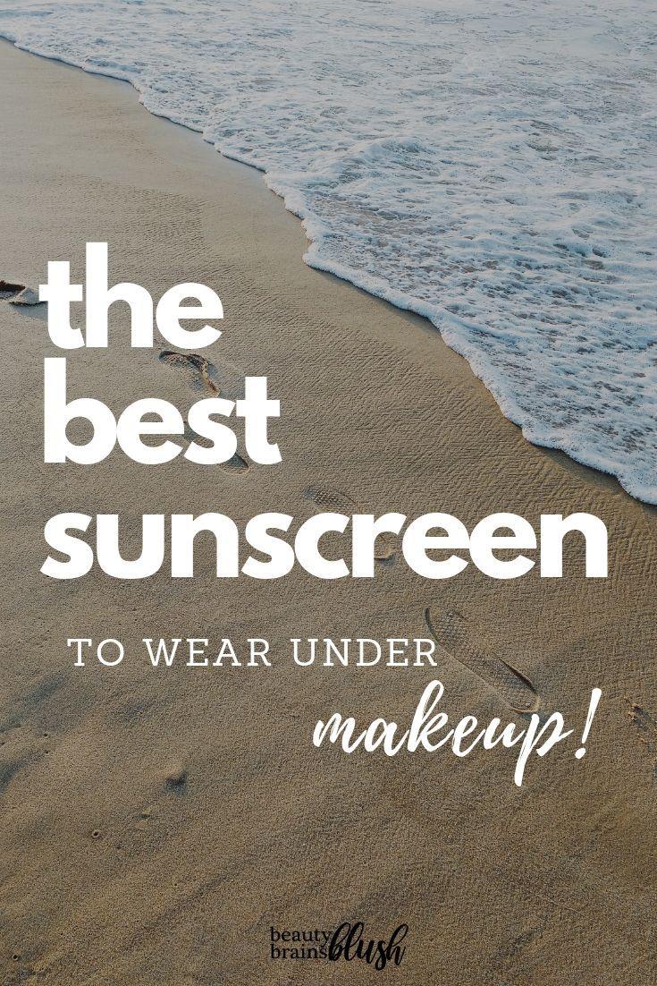 Best Sunscreen to Wear Under Makeup this Summer Best