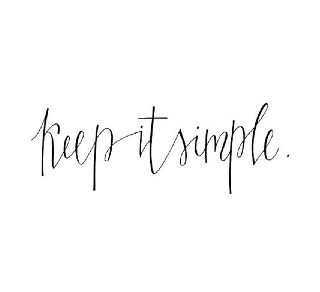 Simple Pinterest Quotes: Keep It Simple : Quote