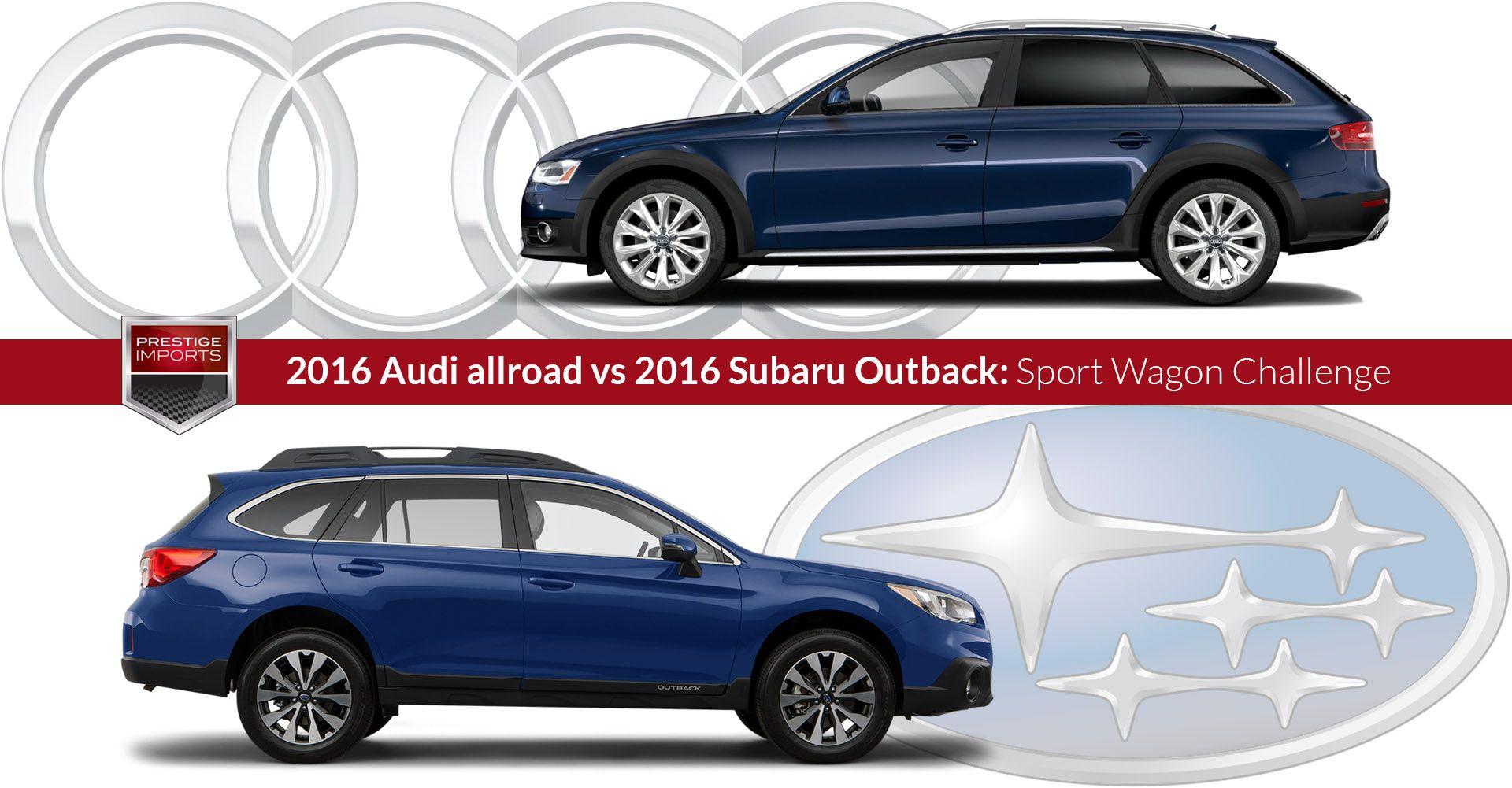 2016 Audi allroad vs 2016 Subaru Outback Sport Wagon