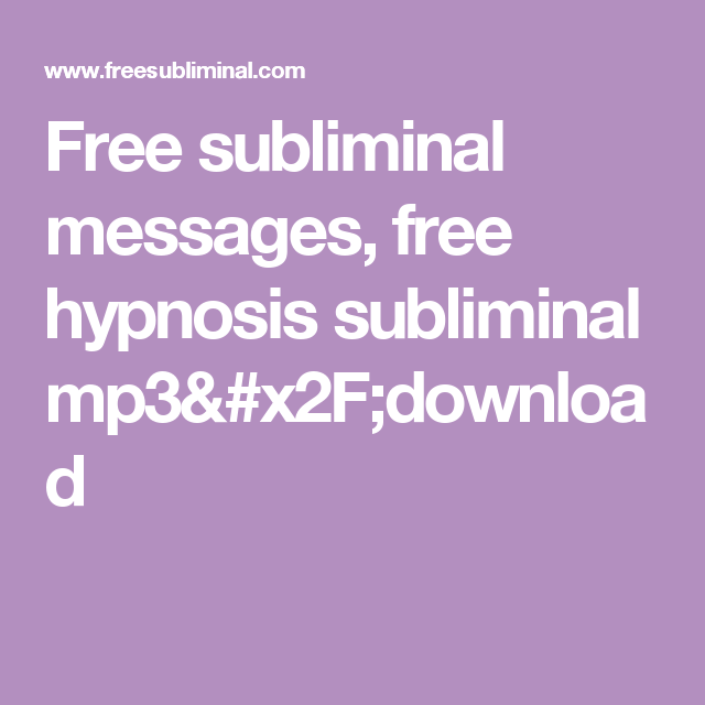Free subliminal messages, free hypnosis subliminal mp3