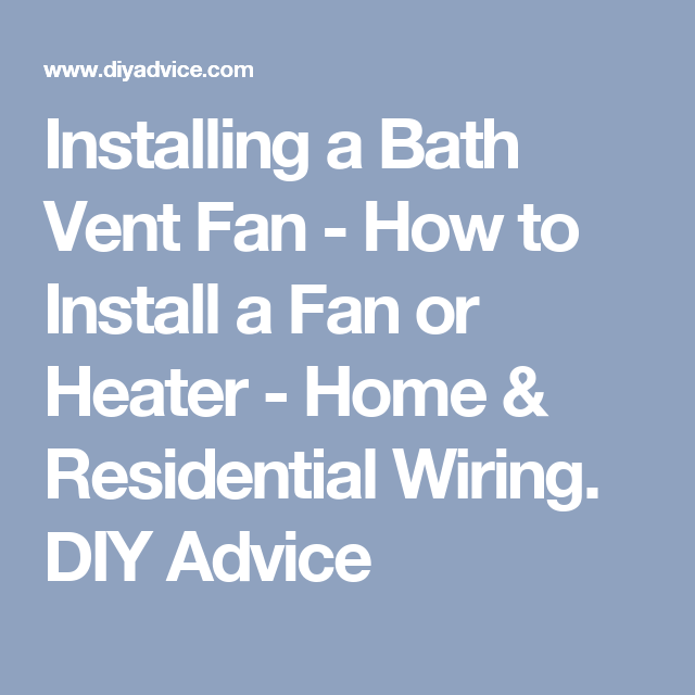 Fan How To Install A Fan Or Heater Home Residential Wiring Diy ...