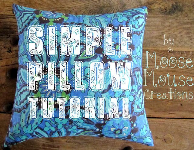 Moose Mouse Creations: A Simple Pillow Cover Tutorial