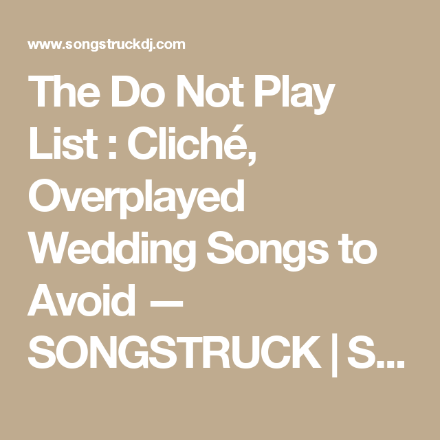 Indie Wedding Songs: The Do Not Play List : Cliché, Overplayed Wedding Songs To