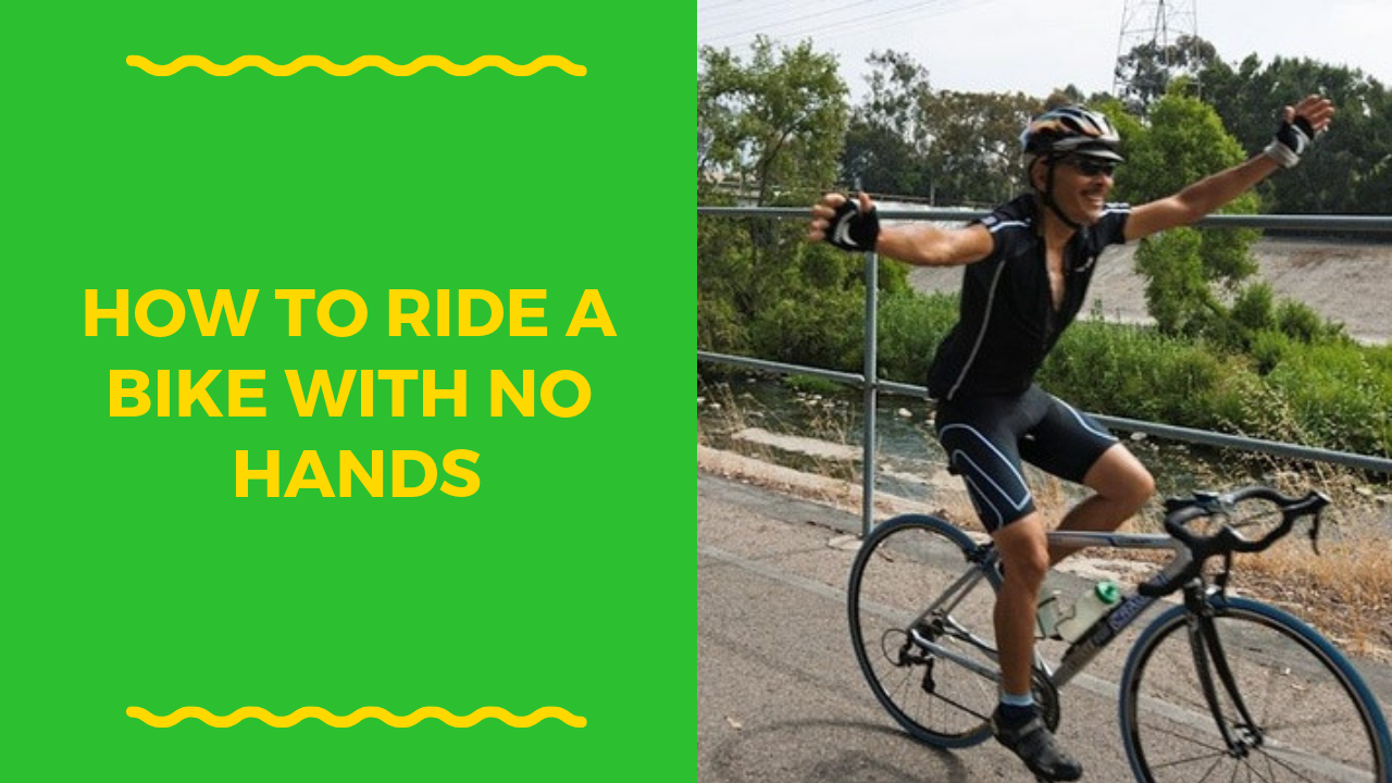 How To Ride A Bike With No Hands With Images Bike Ride Bike