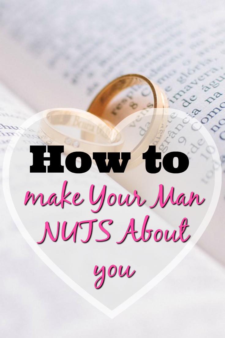 how to make guy crazy over you