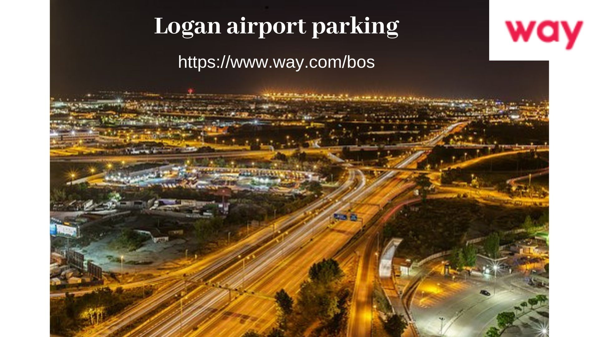 Parking Near Logan Airport >> Want To Book Parking Space At Logan Airport Parking Way Is