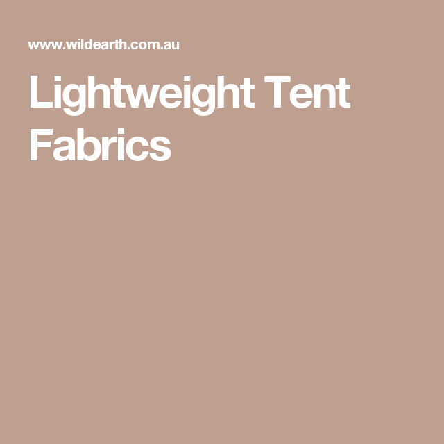 This page describes the common fabric constructions finishes and the physical properties of modern lightweight backpacking tent fabrics.  sc 1 st  Pinterest & Lightweight Tent Fabrics | tents for all seasons | Pinterest ...